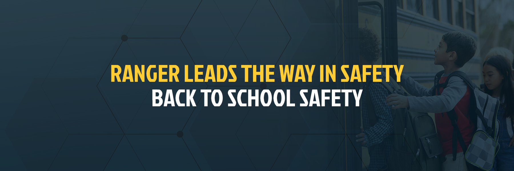 Ranger Leads the way in safety: back to school safety